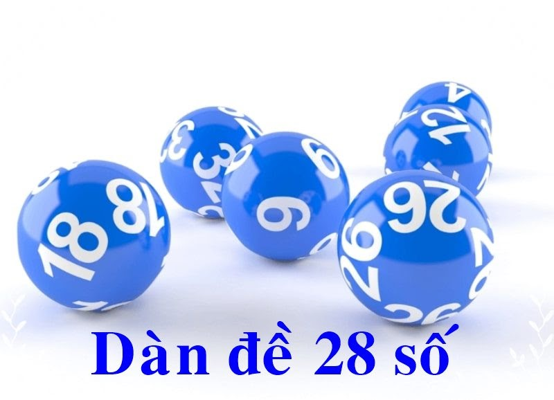 Dàn đề 28 số mang đến khả năng thắng cược rất cao